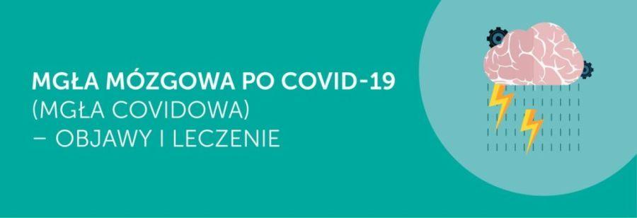mgła mózgowa po covid-19, mgła covidowa, objawy i leczenie